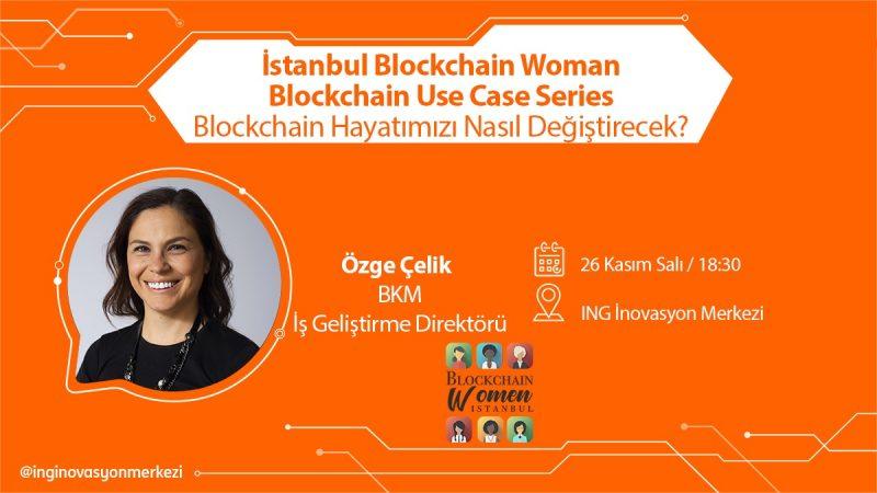 """İstanbul Blockchain Women'dan yeni etkinlik: """"Blockchain Hayatımızı Nasıl Değiştirecek?"""""""