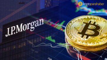 JPMorgan uzmanları, Bitcoin yükselişini değerlendirdi!